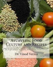 Ayurvedic Food Culture and Recipes by Vinod Verma (2014, Paperback)