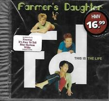 CD Album: Farmer 's Daughter: This is the Life. Universal. A3