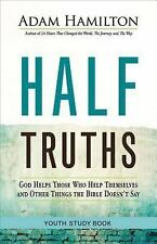 Half Truths Youth Study Book: God Helps Those Who Help Themselves and Other Thin