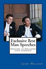 Exclusive Best Man Speeches : Speeches to Spellbind Your Audience by John...