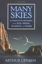Many Skies: Alternative Histories Of The Sun, Moon, Planets, And Stars-ExLibrary