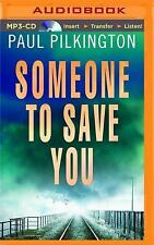 Someone to Save You by Paul Pilkington (2016, MP3 CD, Unabridged)