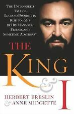 The King and I:  The Uncensored Tale of Luciano Pavarotti's Rise to Fame by His