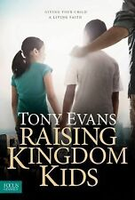 Raising Kingdom Kids by Tony Evans (2014, Hardcover)
