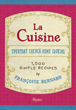 La Cuisine: Everyday French Home Cooking | 1000 Simple Recipes | F. Bernard