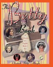 "The Betty Book: A Celebration of Capable Kind o' Gal Albright, Elizabeth ""Betty"