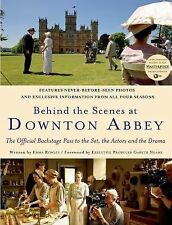 Behind the Scenes at Downton Abbey by Emma Rowley