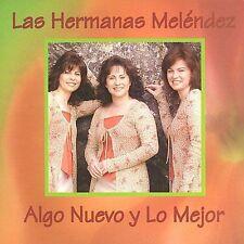 Algo Nuevo y lo Mejor by Las Hermanas Melendez (CD, Jul-2002, WEA Internation...