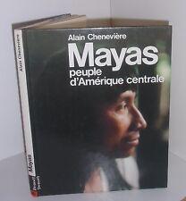 Mayas peuple d'Amerique centrale.Alain CHENEVIERE.Denoel CB9