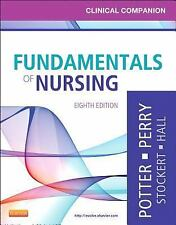 Clinical Companion for Fundamentals of Nursing: Just the Facts, 8e (Clinical Com