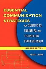 Essential Communication Strategies : For Scientists, Engineers, and...