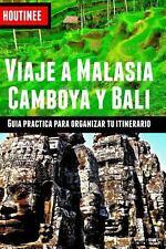 Viaje a Malasia, Camboya y Bali - Turismo Fácil y Por Tu Cuenta : Guía...
