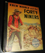 1934 Erik Noble and the Forty-Niners Big Little Book #772 VF+