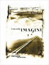 I Can Only Imagine: Mercy Me with Jeff Kinley Mercy Me, Kinley, Jeff Paperback