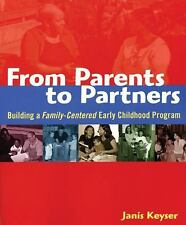 Keyser, Janis From Parents to Partners: Building a Fam