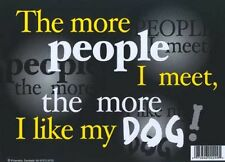 Funny Sign: 'The More People I Meet, The More I Like My Dog!': FREE SHIPPING