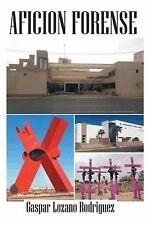 Aficion Forense by Gaspar Lozano Rodriguez (2014, Paperback)
