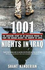 1001 Nights in Iraq : The Shocking Story of an American Forced to Fight for...