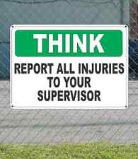 "THINK Report all injuries to you Supervisor - OSHA SIGN 10"" x 14"""