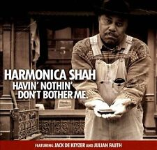 Harmonica Shah-Havin` Nothin` Don`T Bother Me CD NEW