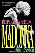 Desperately Seeking Madonna : In Search of the Meaning of the World's Most Famou