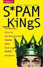 Spam Kings: The Real Story Behind the High-Rolling Hucksters Pushing Porn, Pill