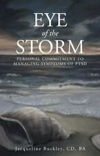 Eye of the Storm : Personal Commitment to Managing Symptoms of PTSD by...