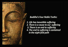 -A3- Buddhas 4 Noble truths Buddhis INSPIRATIONAL MOTIVATIONAL QUOTE POSTER #33