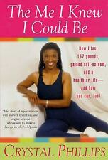 The Me I Knew I Could Be: How I Lost 157 Pounds, Gained Self-Esteem, a-ExLibrary