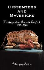 Dissenters and Mavericks: Writings About India in English, 1765-2000, , Sabin, M