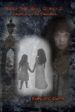 Mostly True Ghost Stories II : Chronicles of the Paranormal by Charlotte...