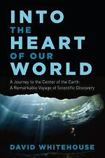 Into the Heart of Our World: A Journey to the Center of the Earth: A R-ExLibrary