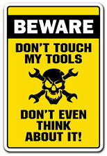 BEWARE DON'T TOUCH MY TOOLS Novelty Sign gift handyman gag funny repair
