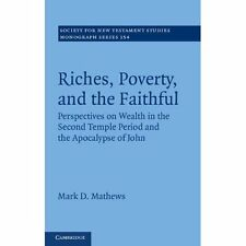 Riches Poverty Faithful Perspectives on Wealth Second. 9781107018501 Cond=LN:NSD