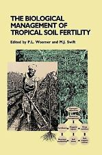 The Biological Management of Tropical Soil Fertility (1994, Hardcover)