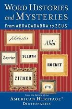 Word Histories and Mysteries : From Abracadabra to Zeus (2004, Paperback)