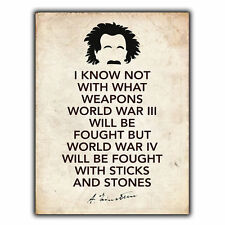 "METAL SIGN WALL PLAQUE ""WORLD WAR III IV WEAPONS"" Albert Einstein Quote poster"