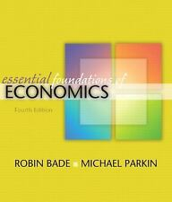 Essential Foundations of Economics by Michael Parkin and Robin Bade (2008, Paper