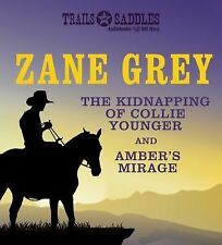 The Kidnapping of Collie Younger and Amber's Mirage by Grey, Zane