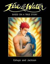 Fire and Water - Based on a True Story : A Fantasy Graphic Novel Full of...