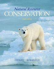 Natural Resource Conservation : Management for a Sustainable Future by Daniel...