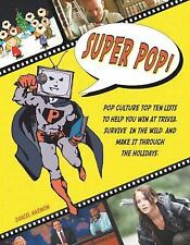 Super Pop!: Pop Culture Top Ten Lists to Help You Win at Trivia, Survive in the