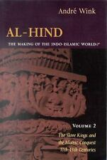 Al-Hind the Making of the Indo-Islamic World: The Slave Kings and the Islamic Co