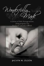 Wonderfully Made: A journey of faith, blessings and love during pregnancy loss -