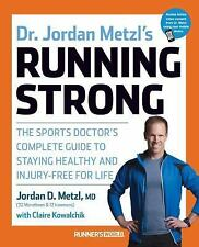 Dr. Jordan Metzl's Running Strong: The Sports Doctor's Complete Guide to Stayi..
