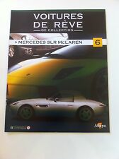 FASCICULE VOITURE DE REVE DE COLLECTION N°6 MERCEDES SLR MC LAREN 1/43