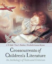 Crosscurrents of Children's Literature - Stahl, Hanlon and Keyser 1st Edition