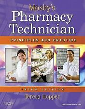 Mosby's Pharmacy Technician: Principles and Practice, 3e by Hopper BS  CPhT, Ter