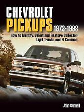 Chevrolet Pickups 1973-1998 : How to Identify, Select and Restore Collector...