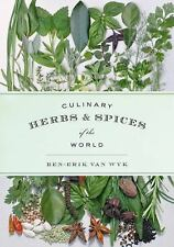 Culinary Herbs and Spices of the World by Ben-Erik van Wyk (2014, Hardcover,...